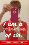 I am a reflection of sin