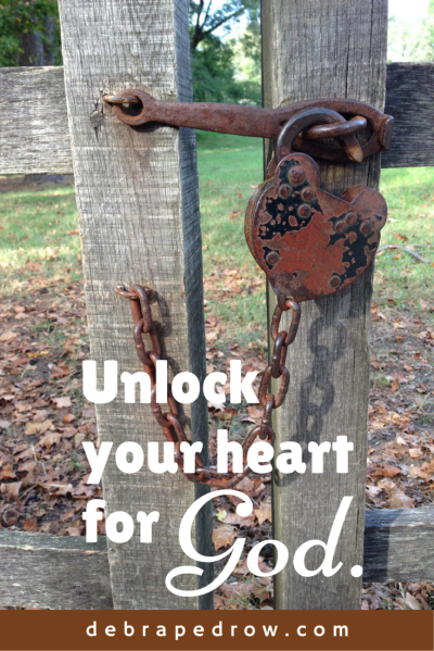 Unlock your heart for God.