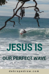 Jesus is our perfect wave