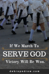 March to serve God.