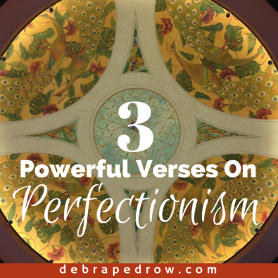 3 Powerful verses on Perfectionism