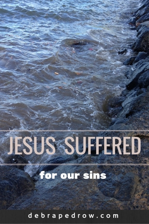 Jesus suffered for our sins