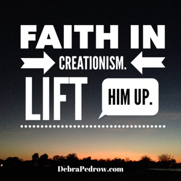Faith, Creation Lift Him Up