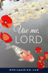 Use me, LORD.