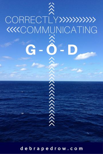 Correctly Communicating G-O-D