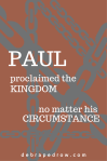 Paul proclaimed the Kingdom