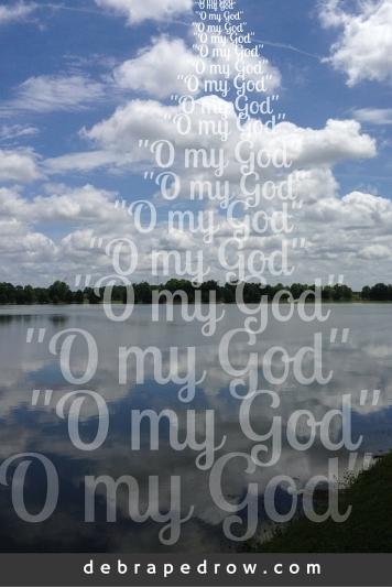 O my God