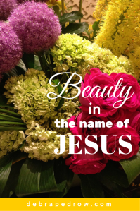 Beauty in the name of Jesus