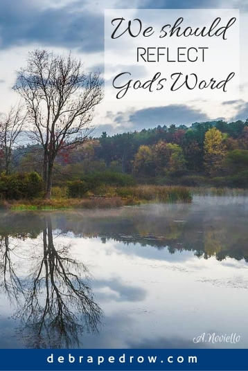 We should reflect God's Word