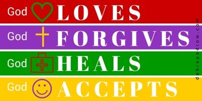 Loves forgives heals accepts