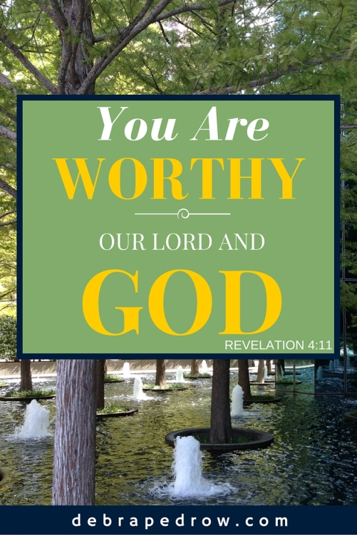 You are worthy, our Lord and God