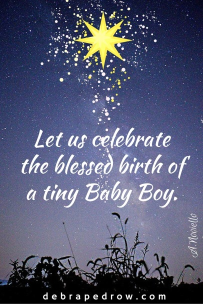 Let us celebrate the blessed birth of a tiny Baby Boy.