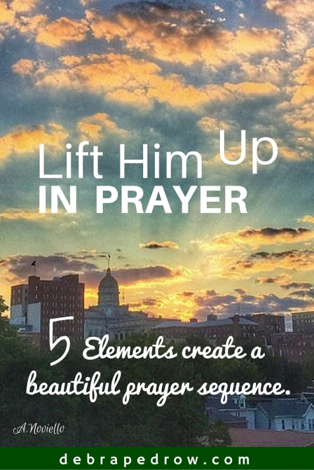 Lift Him up in prayer