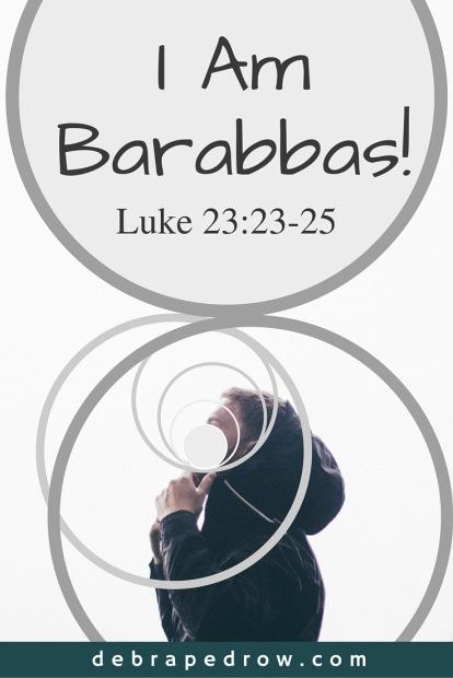 I am Barabbas!
