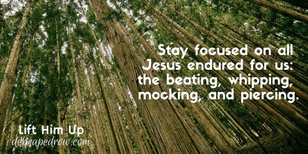 Stay focused on all Jesus did for us: