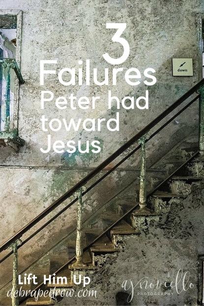 3 failures Peter had towards Jesus