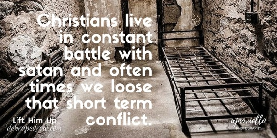 Christians live in constant battle.