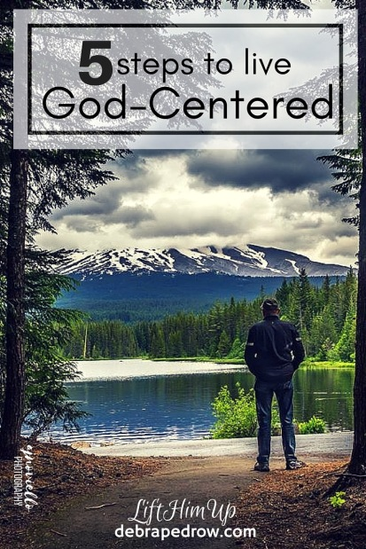 5 steps to live God-centered
