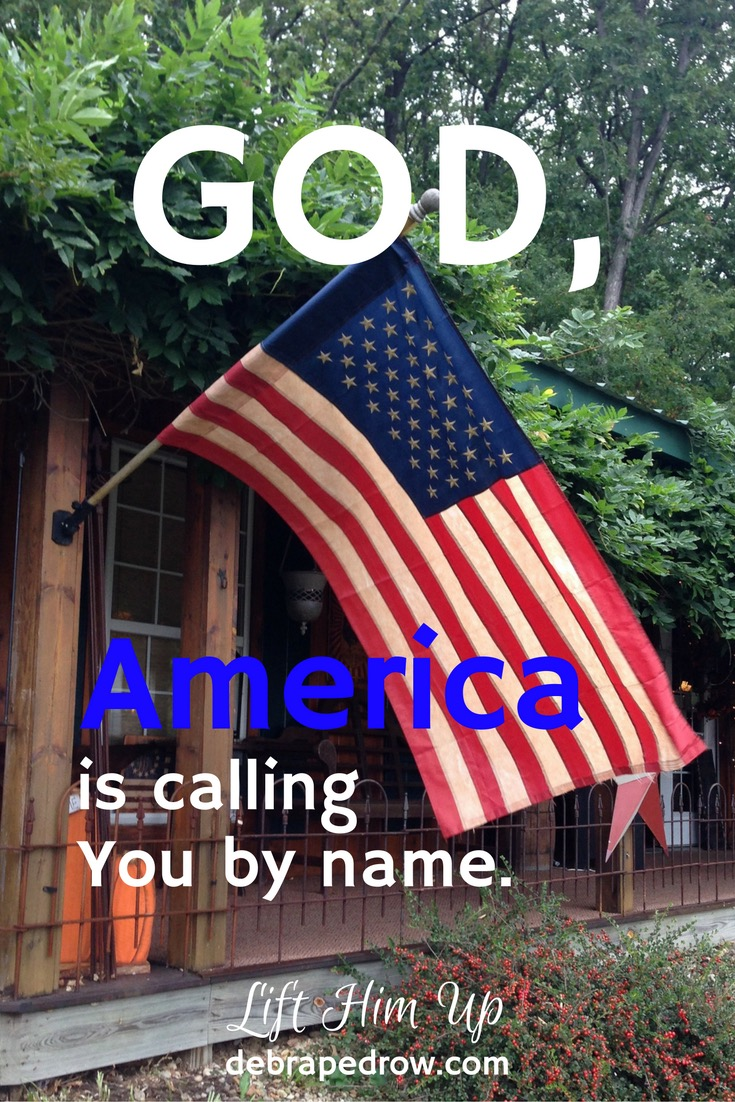 God, America is calling You by name