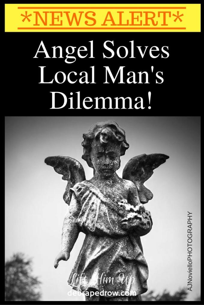 Angel solves local man's dilemma