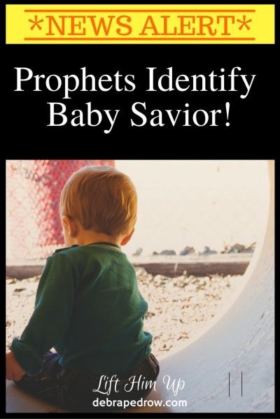 Prophets identify baby savior!