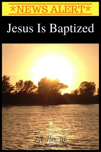 Jesus is baptized.