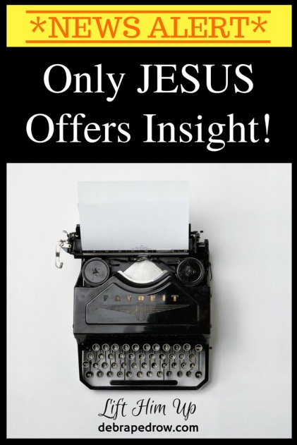Only Jesus offers insight!