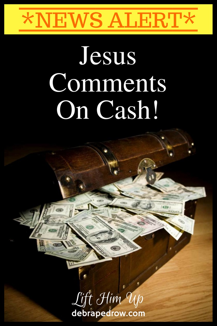 Jesus comments on cash.
