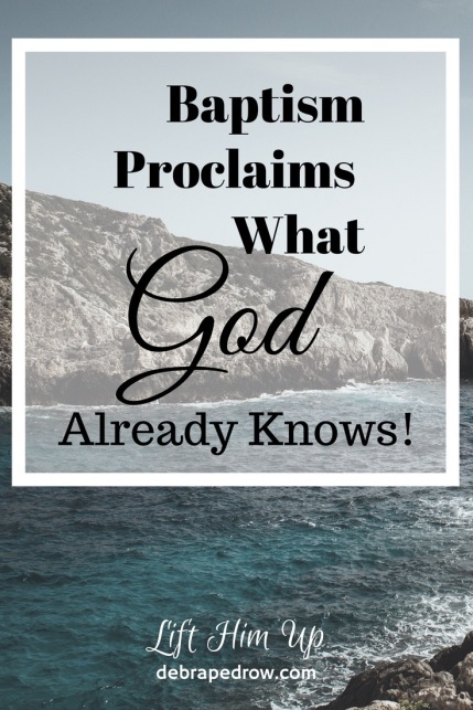 Baptism proclaims what God already knows