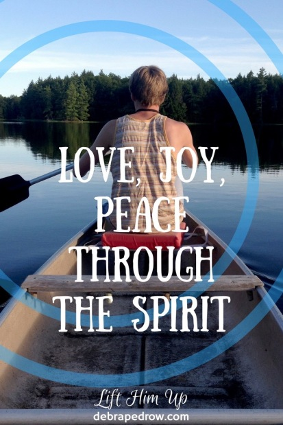 Love, Joy, Peace through the Spirit