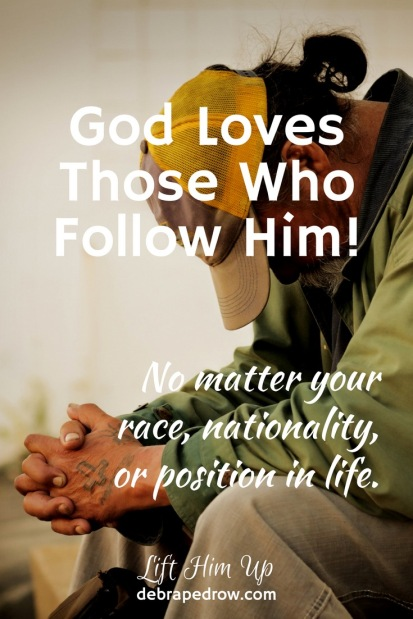 God loves those who follow Him!