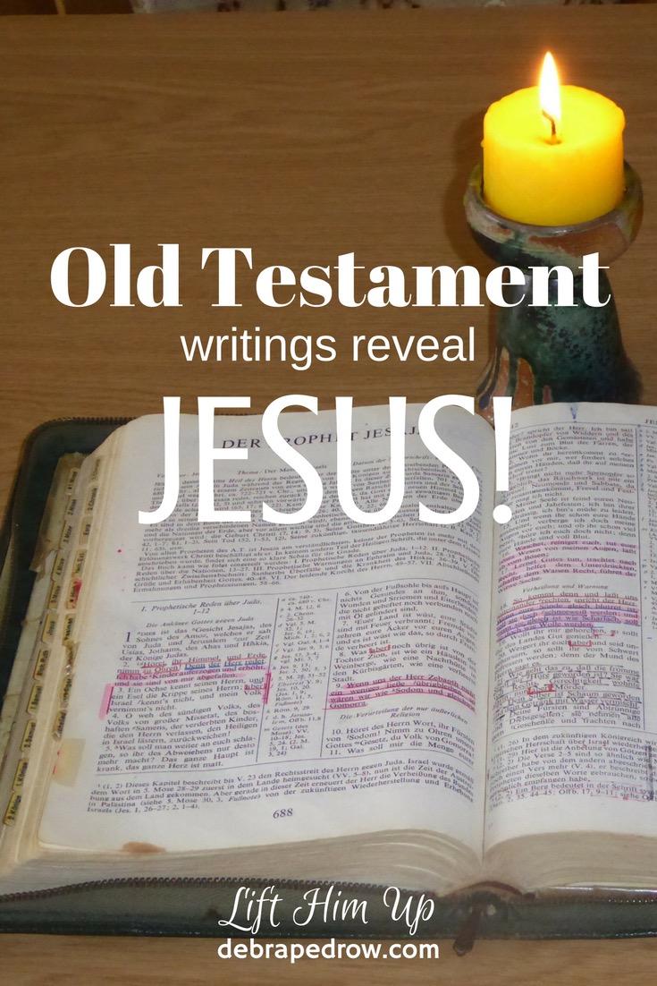 Old Testament writings reveal Jesus!