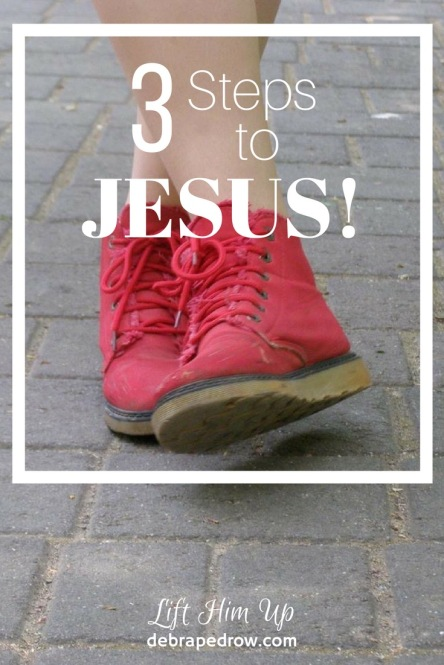 3 steps to Jesus