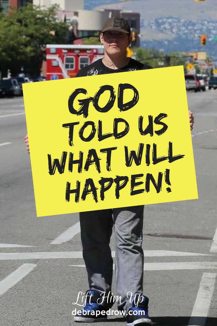 God told us what will happen!