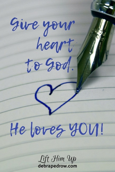 Give your heart to God. He loves you!