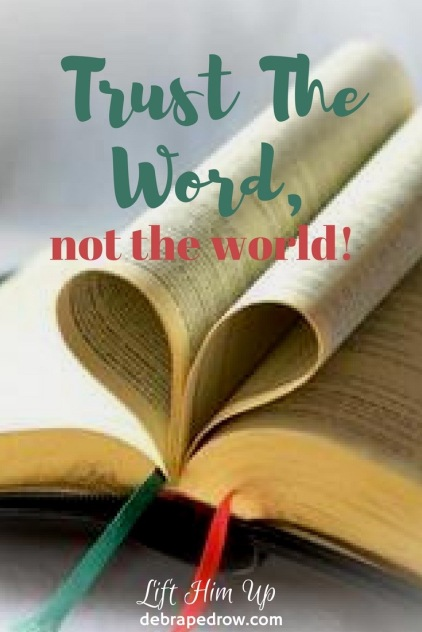 Trust the Word not the world