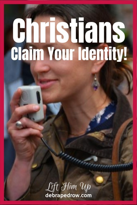 Christians claim your identity