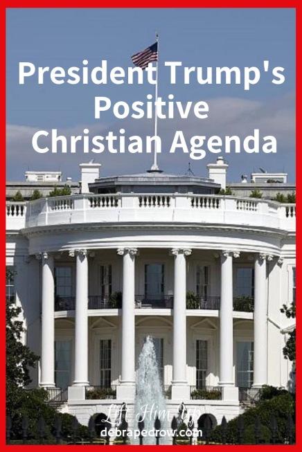 President Trump's Positive Christian Agenda