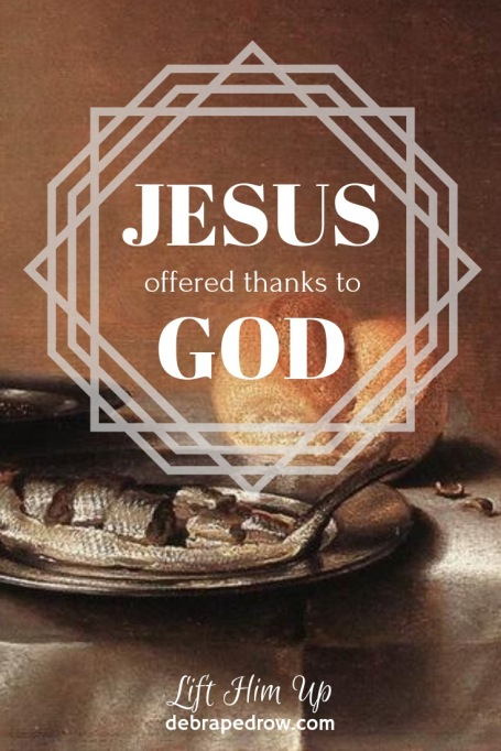 Jesus offered thanks to God